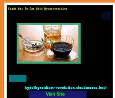 Foods Not To Eat With Hypothyroidism 135704 - Hypothyroidism Revolution!