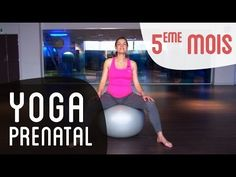 Yoga prénatal : 5ème mois de grossesse - YouTube