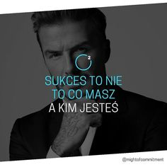 Sukces to nie to co masz a kim jesteś Motto, Life Is Good, Motivational Quotes, Spirit, Good Things, Thoughts, Instagram Posts, Inspiration, Tattoos