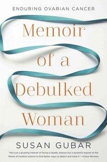 A new memoir from an ovarian cancer survivor.
