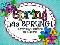SPRING HAS SPRUNG- 10 LITERACY CENTERS | by Amy Lemons | $5.75