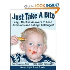Just Take a Bite: Easy, Effective Answers to Food Aversions and Eating Challenges! [Paperback]