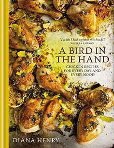 A Bird in the Hand: Chicken recipes for every day and every mood by Diana Henry http://www.amazon.com/dp/178472002X/ref=cm_sw_r_pi_dp_lz2Dvb0VRQ632