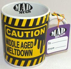 Caution Middle Aged Meltdown Mug