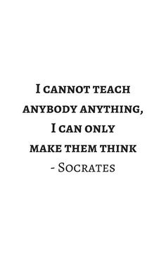 'Greek Philosophy Quotes - Socrates - I cannot teach anybody anything I can only make them think' Poster by IdeasForArtists - Trend Nature Quotes 2020 Socrates Quotes, Wisdom Quotes, Words Quotes, Faith Quotes, Life Quotes, Quotes Quotes, Plato Quotes, Aristotle Quotes, Sayings