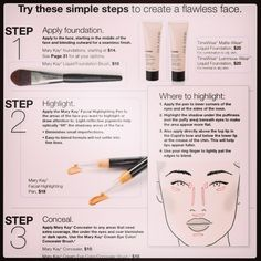 Simple steps for a flawless face. As a Mary Kay beauty consultant I can help you, please let me know what you would like or need.