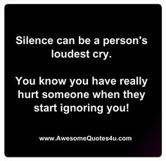 Quotes About Divorce Hurt | Awesome Quotes: Silence - The Loudest Cry.