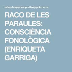 RACO DE LES PARAULES: CONSCIÈNCIA FONOLÒGICA (ENRIQUETA GARRIGA) Ads, Education, School, Valencia, Learning Environments, Read And Write, Hipster Stuff, Reading, Onderwijs