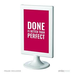 Andaz Press Motivational Framed Desk Art, Done is Better Than Perfect, 4x6-inch Inspirational Success Quotes Office Home Art Gift Print, 1-Pack, Includes Frame, Birthday Ideas for Children Andaz Press http://www.amazon.com/dp/B019HFK7NI/ref=cm_sw_r_pi_dp_d9qDwb1CR1Z98