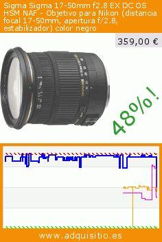 Sigma Sigma 17-50mm f2.8 EX DC OS HSM NAF - Objetivo para Nikon (distancia focal 17-50mm, apertura f/2.8, estabilizador) color negro (Electrónica). Baja 48%! Precio actual 359,00 €, el precio anterior fue de 696,27 €. http://www.adquisitio.es/sigma/sigma-objetivo-17-50-mm-0