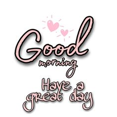 Heart Gif, Have A Great Day, Good Morning, Hearts, Quotes, Good Morning Wishes, Buen Dia, Quotations, Bonjour