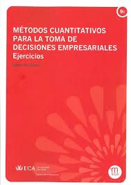 Métodos cuantitativos para la toma de decisiones empresariales. Ejercicios. Máis información no catálogo: http://kmelot.biblioteca.udc.es/record=b1501897~S1*gag