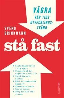 Brinkmann Svend/Stå fast av Svend Brinkmann