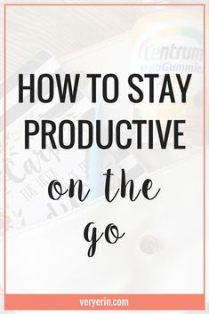 How to Stay Productive on the Go - Very Erin Blog #CentrumFunFlavors #Ad @walmart