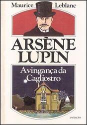 arséne lupin - a vingança da cagliostro, maurice leblanc