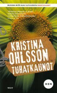 http://www.adlibris.com/fi/product.aspx?isbn=9510406791   Nimeke: Tuhatkaunot - Tekijä: Kristina Ohlsson - ISBN: 9510406791 - Hinta: 6,70 €