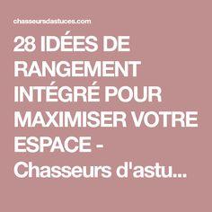 28 IDÉES DE RANGEMENT INTÉGRÉ POUR MAXIMISER VOTRE ESPACE - Chasseurs d'astuces