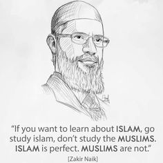 Zakir Naik Quotes And Sayings. Dr Zakir Abdul Karim Naik is an Islamic preacher from India who founded the Islamic Research Foundation (IRF). He reaches over 200 million people through his TV channel 'Peace' that he established. Prophet Muhammad Quotes, Quran Quotes, Hindi Quotes, Qoutes, Beautiful Islamic Quotes, Islamic Inspirational Quotes, Inspiring Quotes, Brother Quotes, Boy Quotes