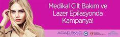 Cilt Bakım ve Lazer Epilasyonda Kampanya !  #AcademicHospital #Cilt #LazerEpilasyon #Epilasyon #medikal #academic #Kampanya