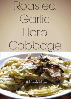 Amazingly flavorful, tender Roasted Garlic Herb Cabbage! This stuff is the bomb!!