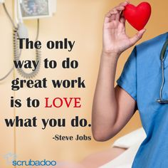 The key to doing great work is loving the work that you do. Surgical Techs rock!