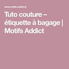 Tuto couture – étiquette à bagage | Motifs Addict