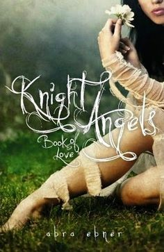 La Guardia de Los Libros : The Book Of Love, Saga Knight Angels 1, Abra Ebner...