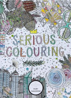 Serious Colouring by Ruby Tangerine - Colour with Claire Colouring Book Review
