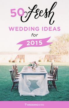 Make your wedding STAND OUT from the crowd with these 50 fresh #weddingideas for the new year!