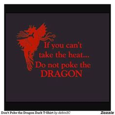 # Quote-If you can't take the heat Do not poke the Dragon Fantasy Dragon, Dragon Art, Magical Creatures, Fantasy Creatures, Craft Font, Dragon Quotes, Breathing Fire, Dragons, Dragon's Lair