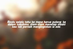 Quotes Rindu, Movies, Movie Posters, Films, Film Poster, Cinema, Movie, Film, Movie Quotes