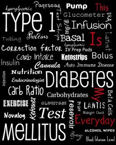 The words that describe my life everyday. Type 1 diabetes ~ We need a cure!