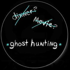 I'd Choose Ghost Hunting