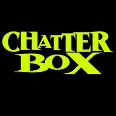 Check out Chatterbox on ReverbNation