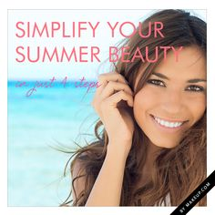 how to simplify your summer beauty routine // super easy 4 step makeup routine #pretty