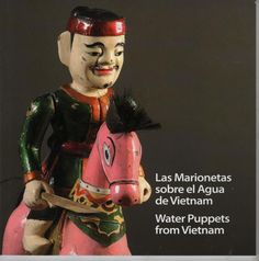 Las marionetas sobre el agua de Vietnam. Exposición Topic Tolosa. Doazón de Topic Tolosa