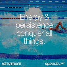 Energy and persistence conquer all things. #Speedo #Swimspiration #Inspiration #Motivation #Fitness #Swimming