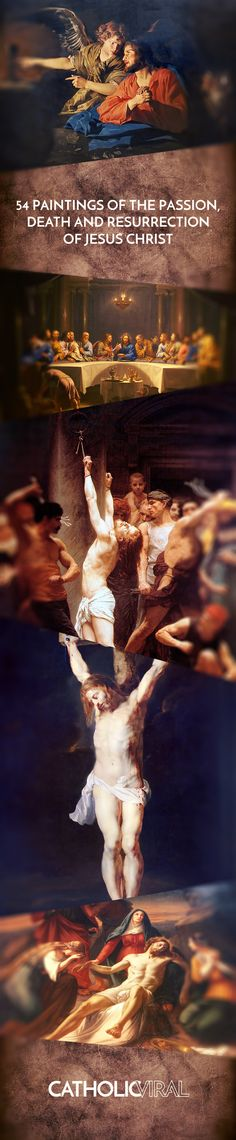 Get these 54 Paintings of the Passion, Death and Resurrection of Jesus Christ   The portrayal of the Passion, death and Resurrection of Christ in art has gripped the creative brushes of millions of painters throughout the ages. So when it comes to rounding up a selection of art for your enjoyment and meditation, the problem is where to stop!