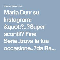 """Maria Durr su Instagram: """"📢..🌟Super sconti!⭐ Fine Serie..trova la tua occasione..🌟da Raffaele Baby Casalecchio di Reno.."""""""