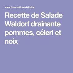 Recette de Salade Waldorf drainante pommes, céleri et noix