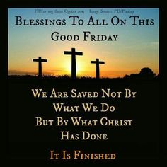 Easter.  Good Friday!