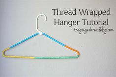 GINGERBREAD: Tutorial >> Thread Wrapped Hanger