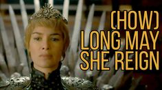 Queen Cersei I (How) Long May She Reign Part 1 - Game of Thrones