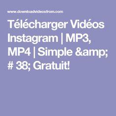 Télécharger Vidéos Instagram | MP3, MP4 | Simple & # 38; Gratuit!