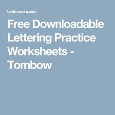 Free Downloadable Lettering Practice Worksheets - Tombow