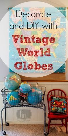 Decorate and DIY with Vintage World Globes