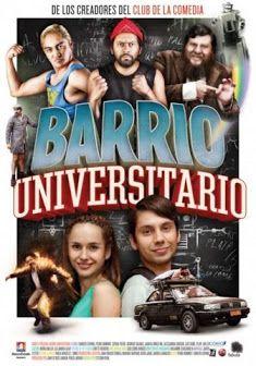 Barrio Universitario Pelicula [2013] [DVDRip] [Español Latino] [MEGA]