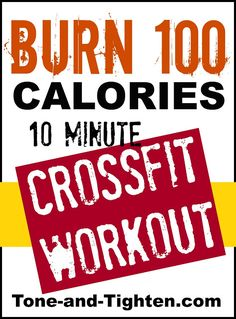 Burn 100 Calories with this 10 Minute Crossfit Workout you can do at home! Tone-and-Tighten.com