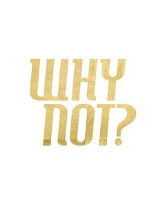 Why Not? --- Allow yourself to do anything you feel comfortable or happy with, and anything you love, with the magic words 'Why not?'. Also when you feel like you can't make it or you're not ready or you can't afford it, say the magic word 'Why not?' to yourself for you. Anything is possible if you determine that it's possible. Everything starts from within so never think it's impossible, not to create the future you still have to feel it's impossible. #happy #life #quote #gold