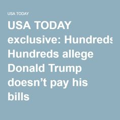 USA TODAY exclusive: Hundreds allege Donald Trump doesn't pay his bills